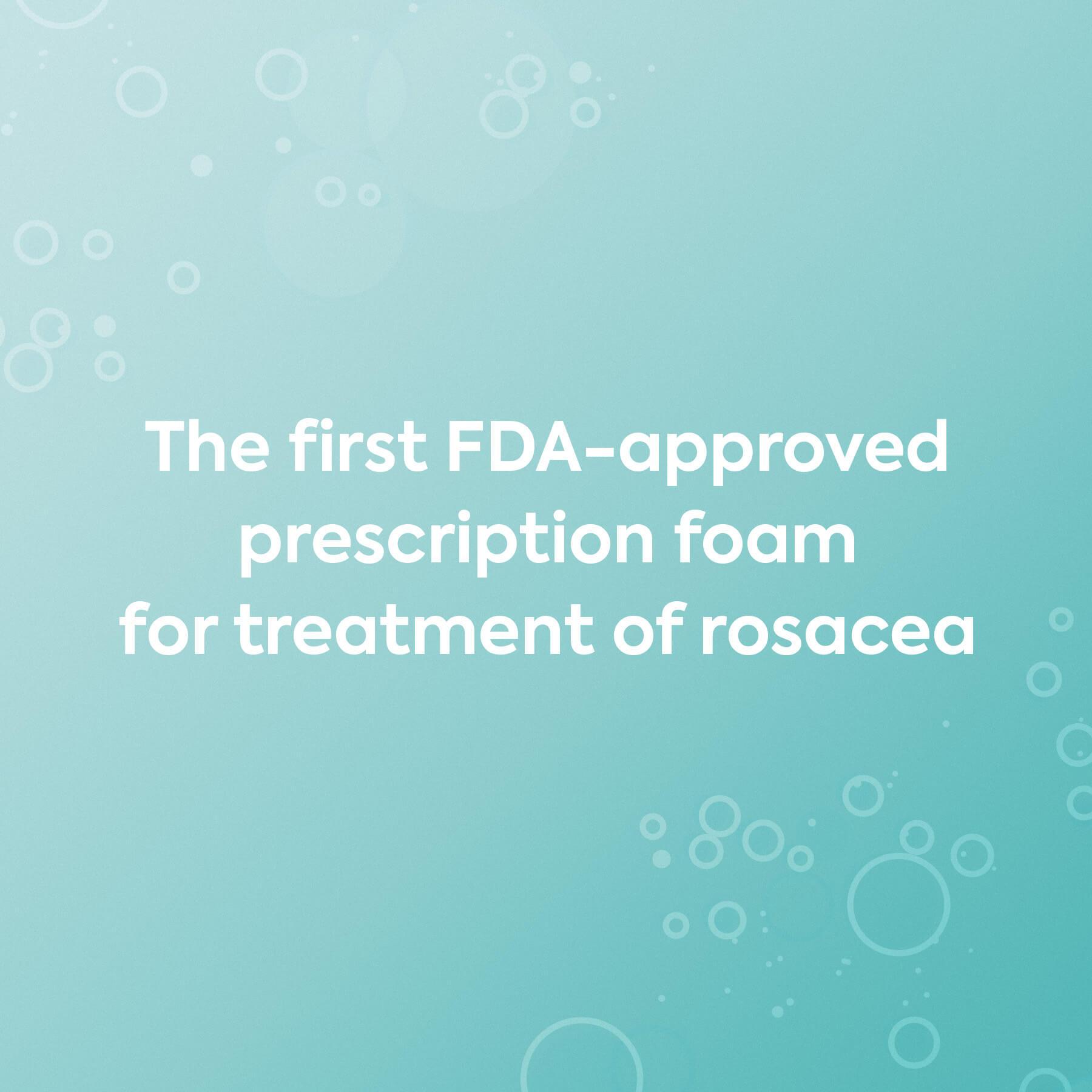 Finacea Foam First FDA-Approved Prescription Foam